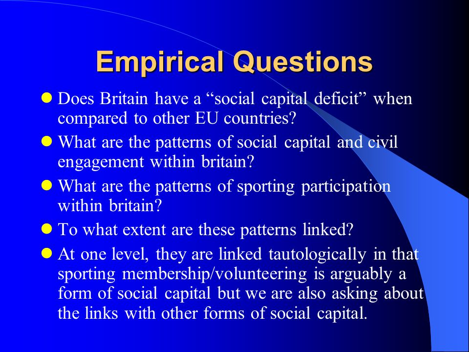 Empirical Questions Does Britain have a social capital deficit when compared to other EU countries.