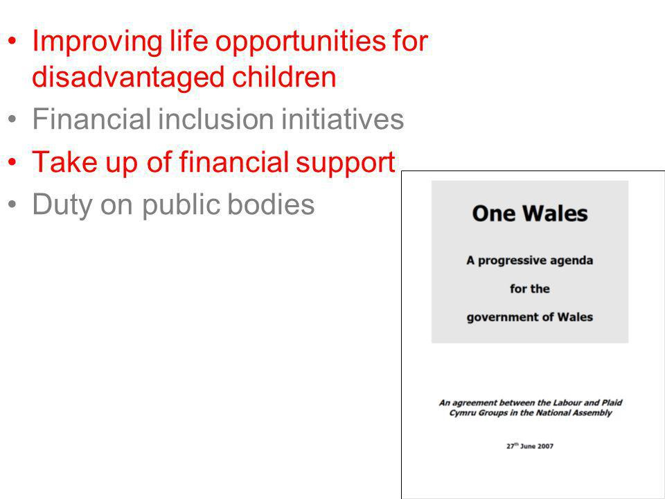 Improving life opportunities for disadvantaged children Financial inclusion initiatives Take up of financial support Duty on public bodies