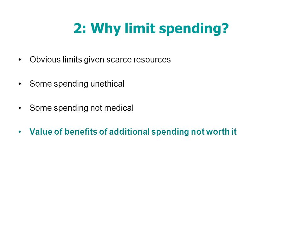 2: Why limit spending.