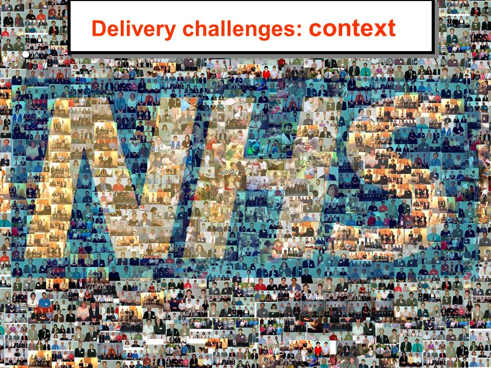 Delivery challenges: context
