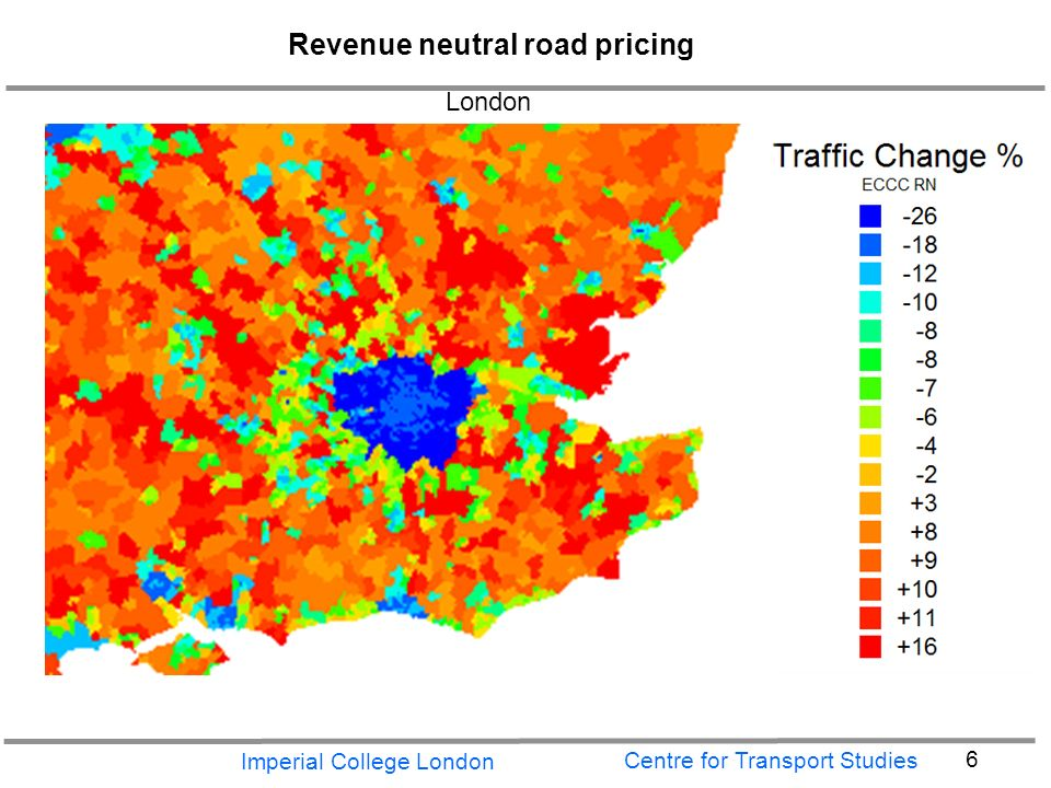 Imperial College London 6 Centre for Transport Studies Revenue neutral road pricing London