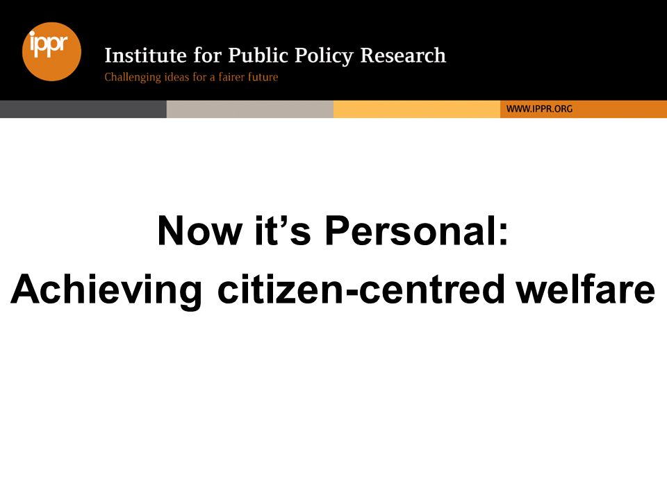 Now its Personal: Achieving citizen-centred welfare