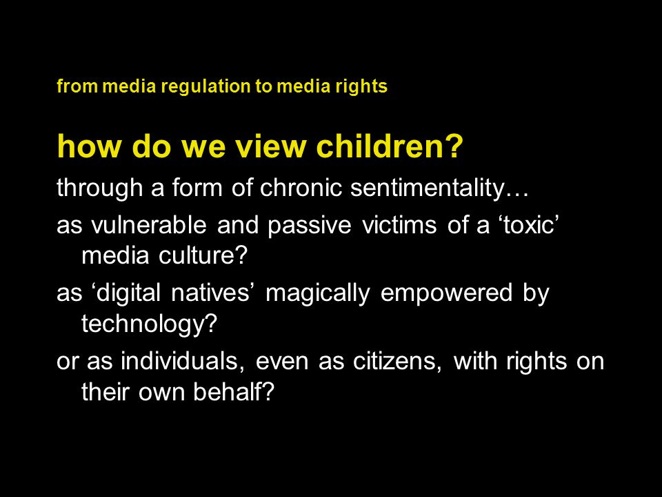 from media regulation to media rights how do we view children.