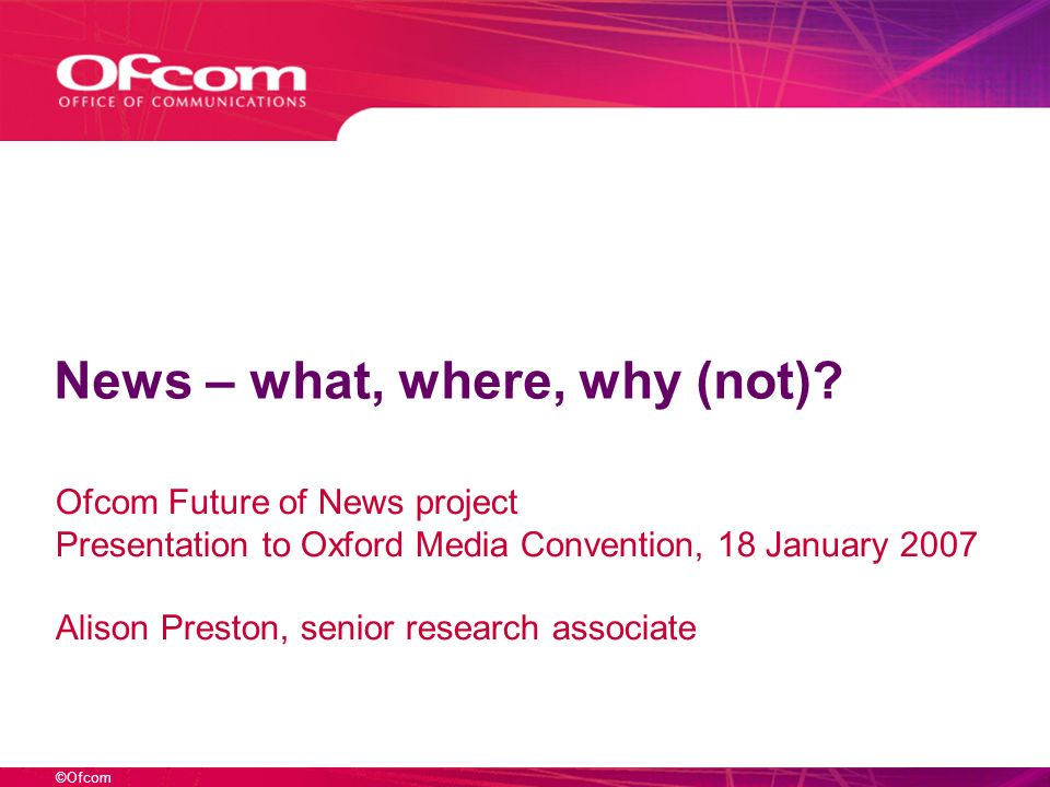 ©Ofcom News – what, where, why (not).