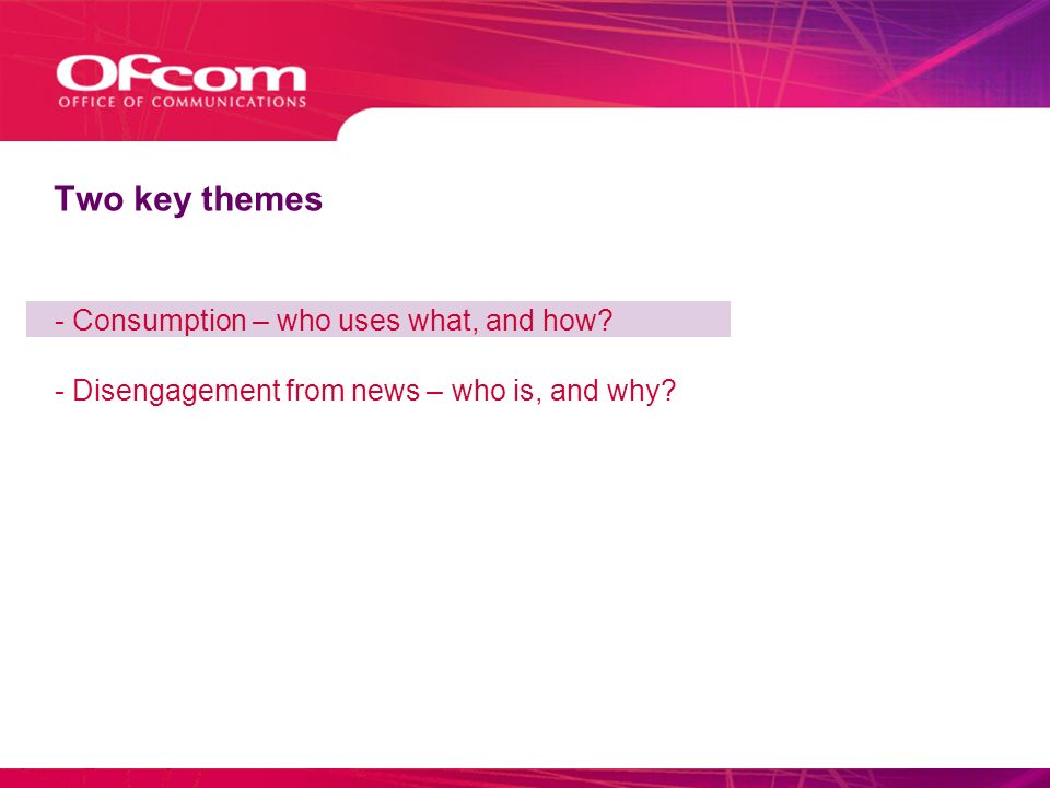 ©Ofcom32 Whats next Publication in Spring of policy issues and research evidence Feedback on publication Stakeholder event to discuss issues