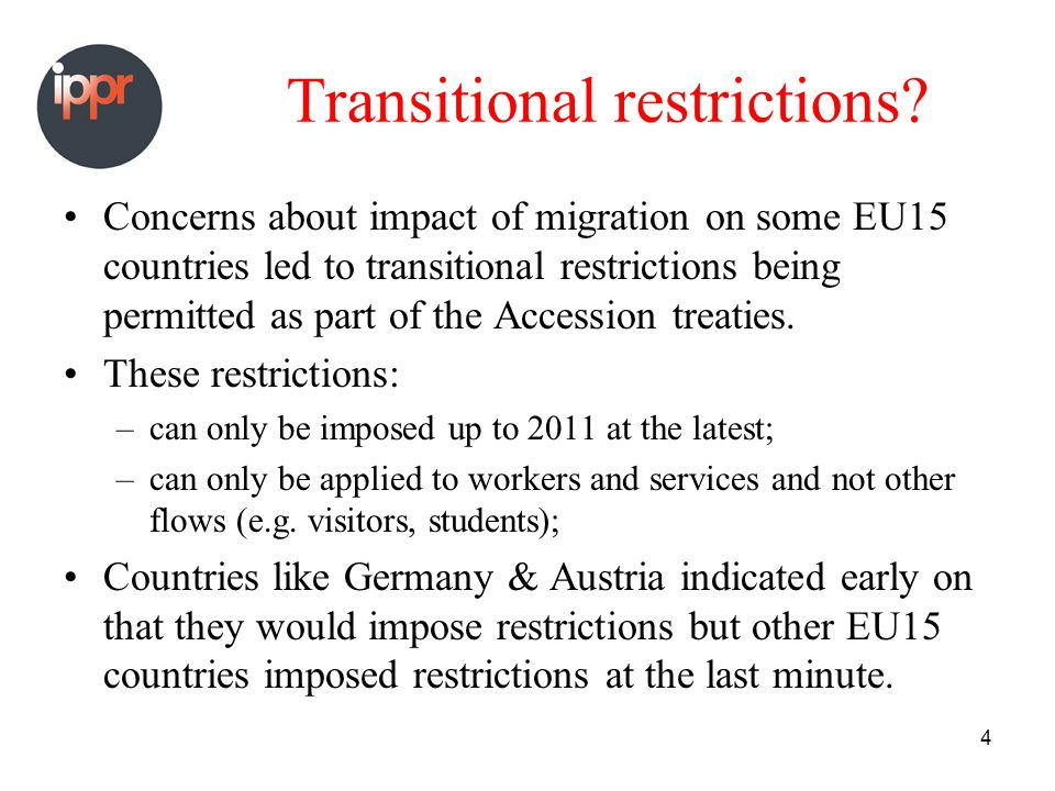 4 Transitional restrictions.