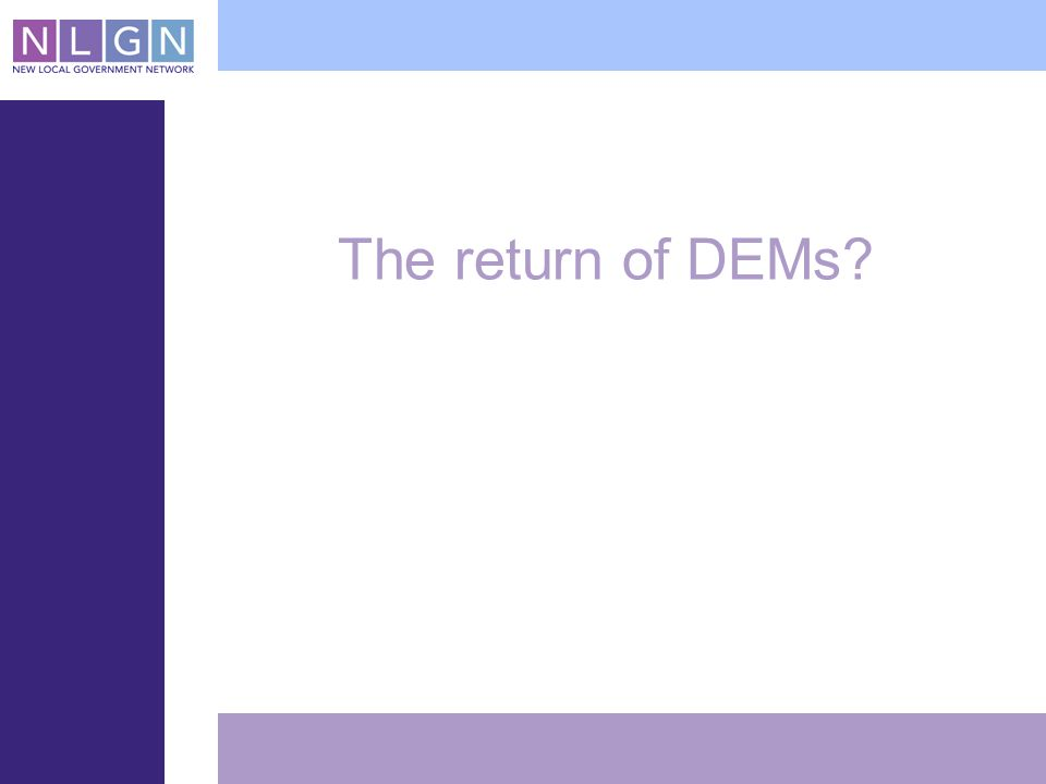 The return of DEMs
