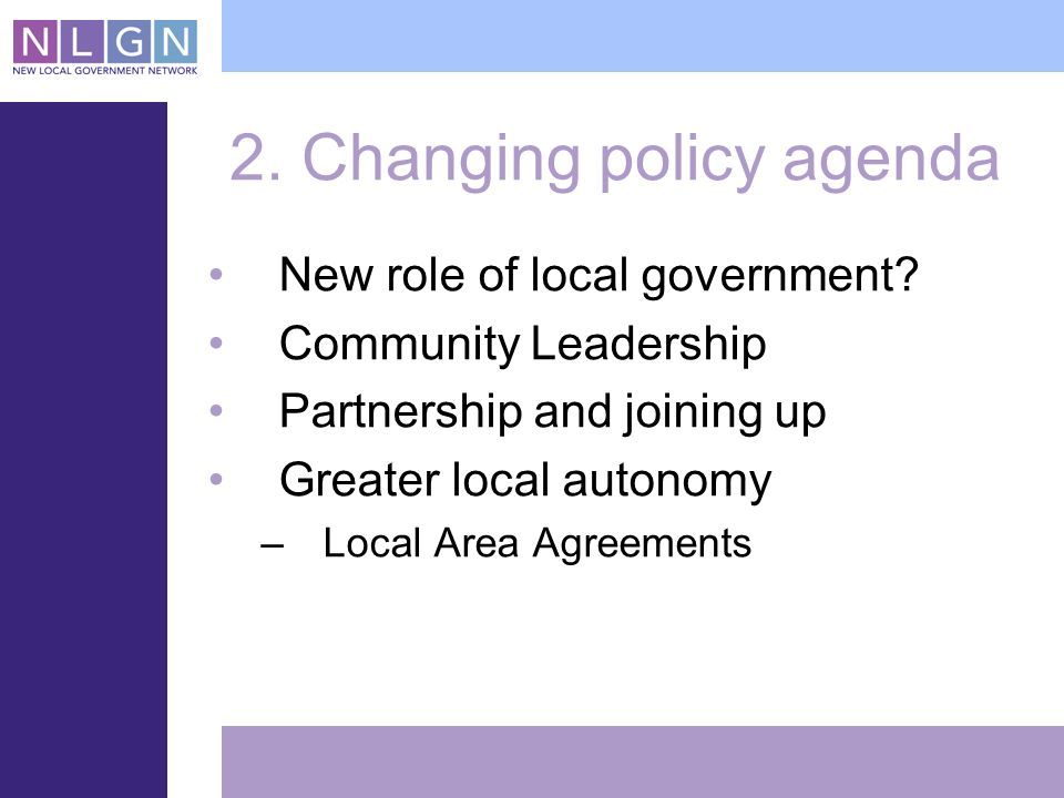 2. Changing policy agenda New role of local government.