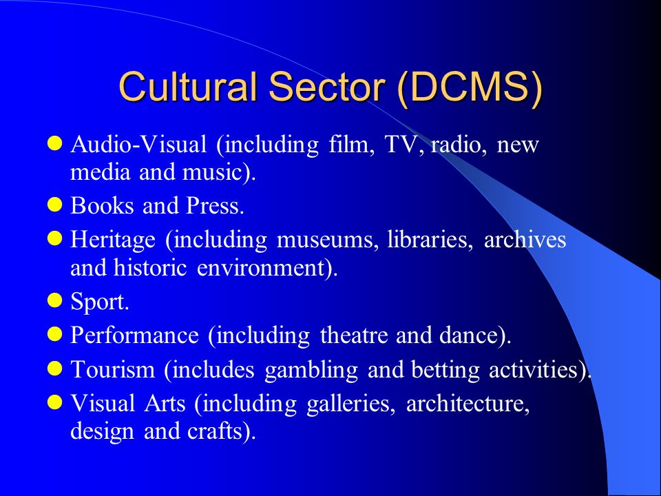Cultural Sector (DCMS) Audio-Visual (including film, TV, radio, new media and music).