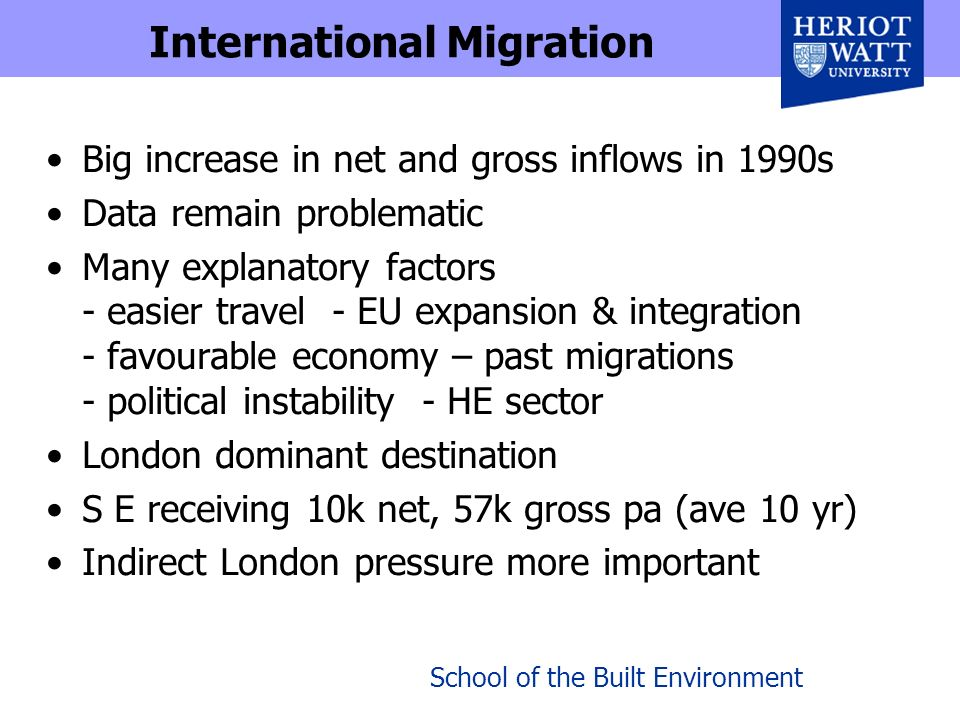 International Migration Big increase in net and gross inflows in 1990s Data remain problematic Many explanatory factors - easier travel - EU expansion
