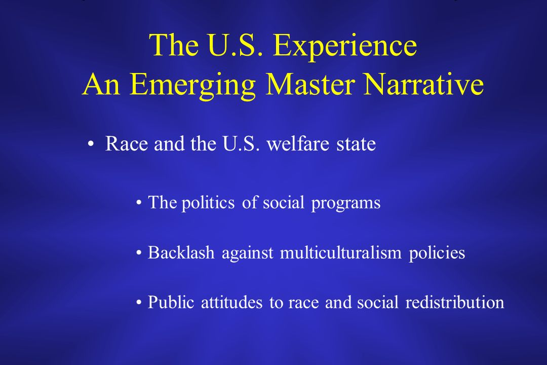 The U.S. Experience An Emerging Master Narrative Race and the U.S.