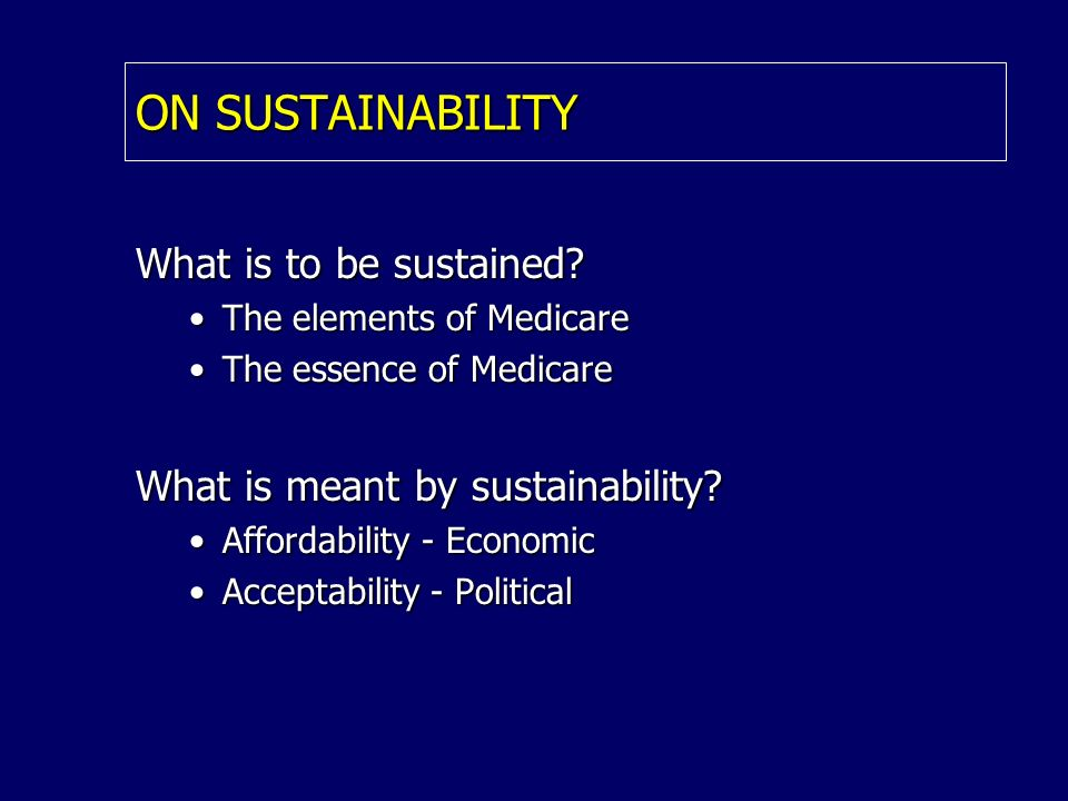 ON SUSTAINABILITY What is to be sustained.