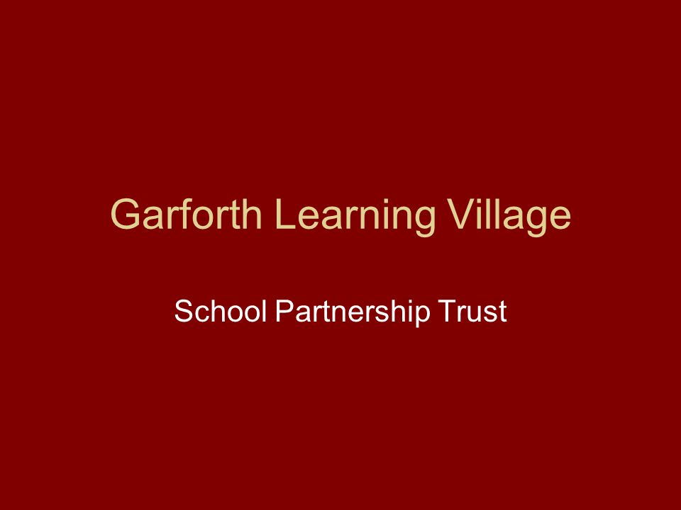 Garforth Learning Village School Partnership Trust