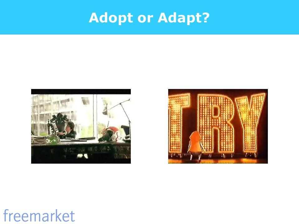 Adopt or Adapt