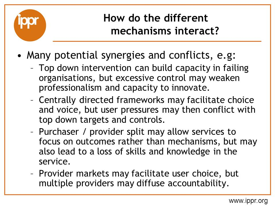 www.ippr.org How do the different mechanisms interact.