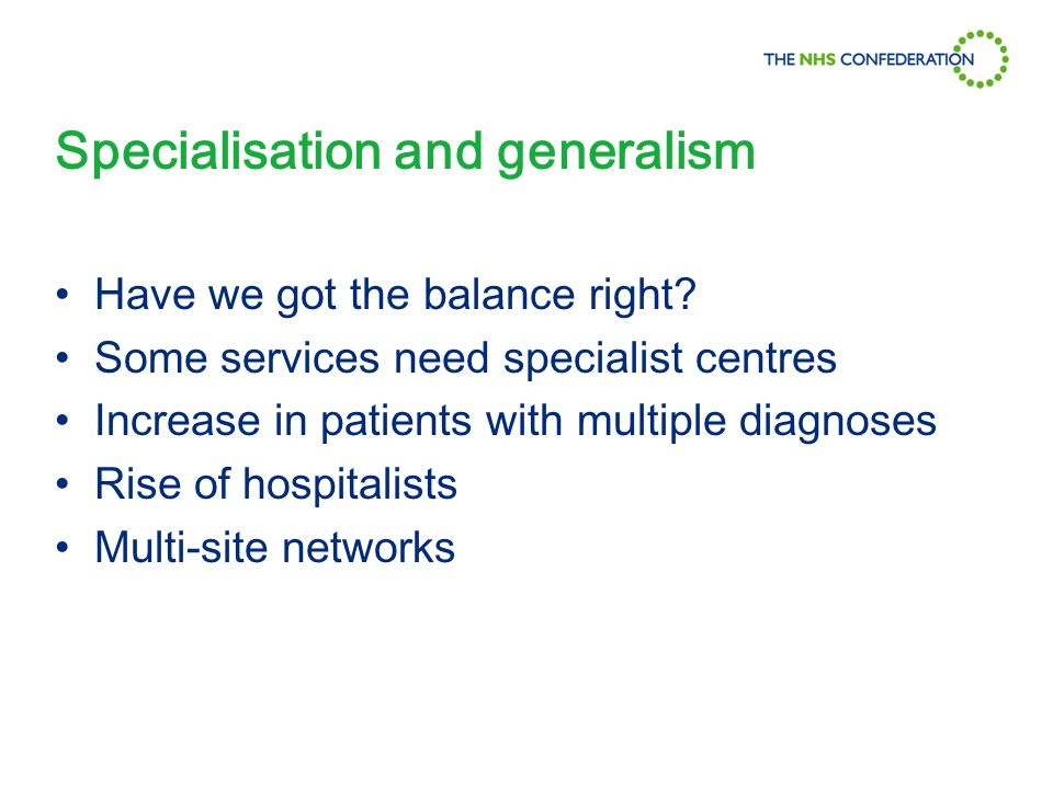 Specialisation and generalism Have we got the balance right.