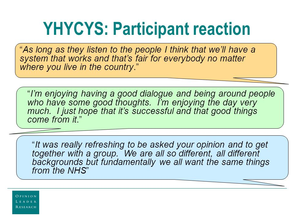 YHYCYS: Participant reaction As long as they listen to the people I think that well have a system that works and thats fair for everybody no matter where you live in the country.