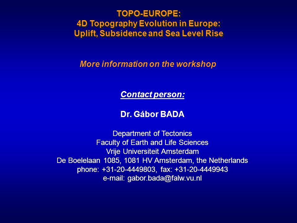 TOPO-EUROPE: 4D Topography Evolution in Europe: Uplift, Subsidence and Sea Level Rise Contact person: Dr.