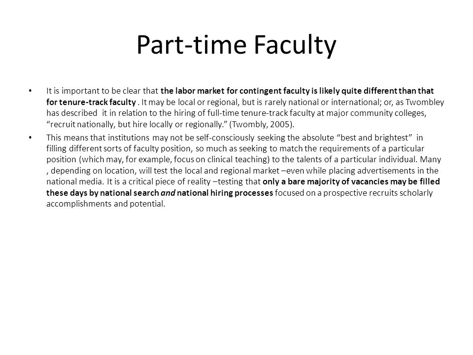 Part-time Faculty It is important to be clear that the labor market for contingent faculty is likely quite different than that for tenure-track faculty.
