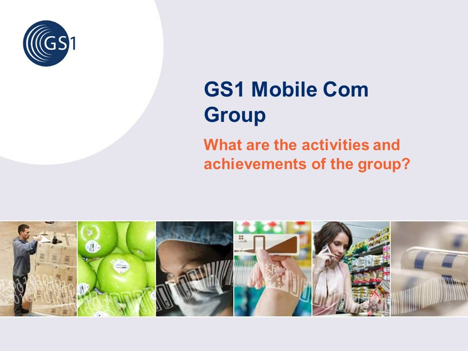 GS1 Mobile Com Group What are the activities and achievements of the group?