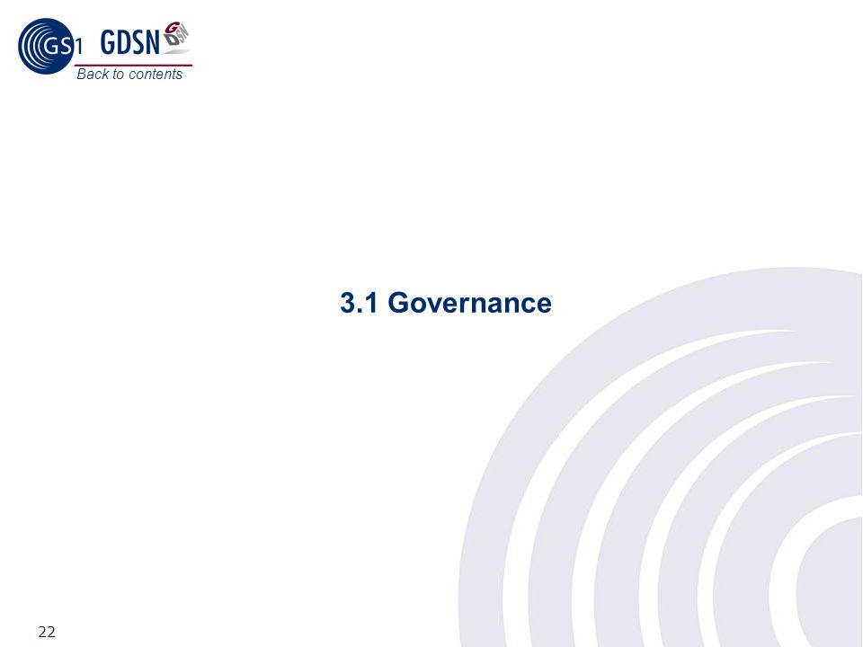 ©2008 GS1 22 3.1 Governance Back to contents