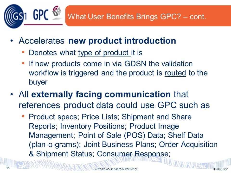 15 ©2008 GS16 Years of Standards Excellence What User Benefits Brings GPC.