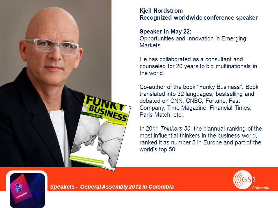 Kjell Nordström Recognized worldwide conference speaker Speaker in May 22: Opportunities and Innovation in Emerging Markets.