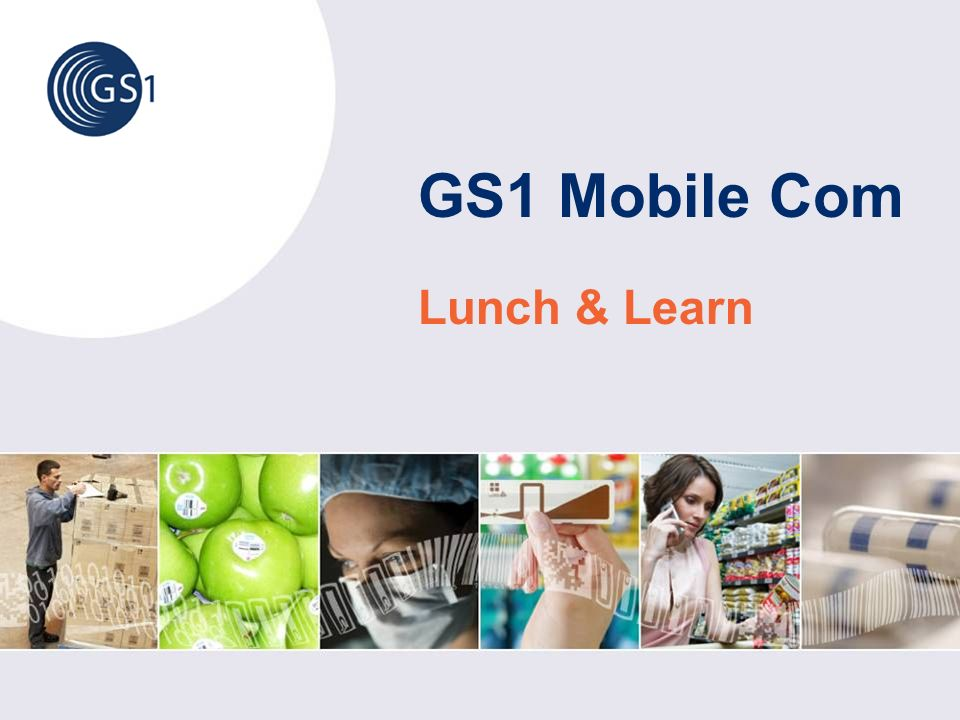 GS1 Mobile Com Lunch & Learn