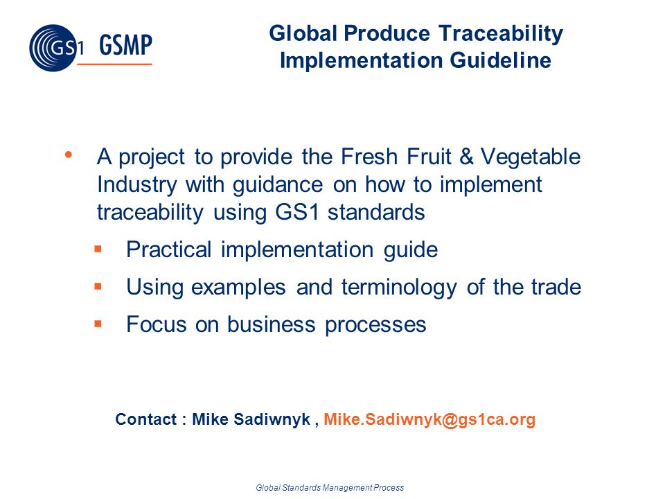 Global Standards Management Process Global Produce Traceability Implementation Guideline A project to provide the Fresh Fruit & Vegetable Industry wit