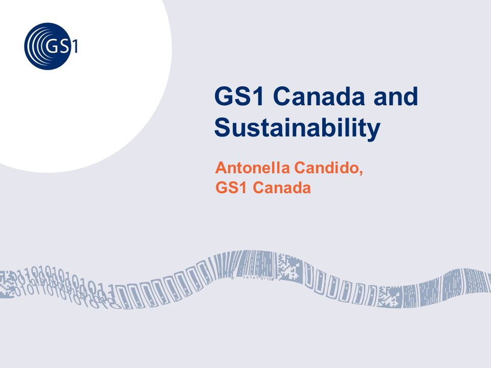 GS1 Canada and Sustainability Antonella Candido, GS1 Canada