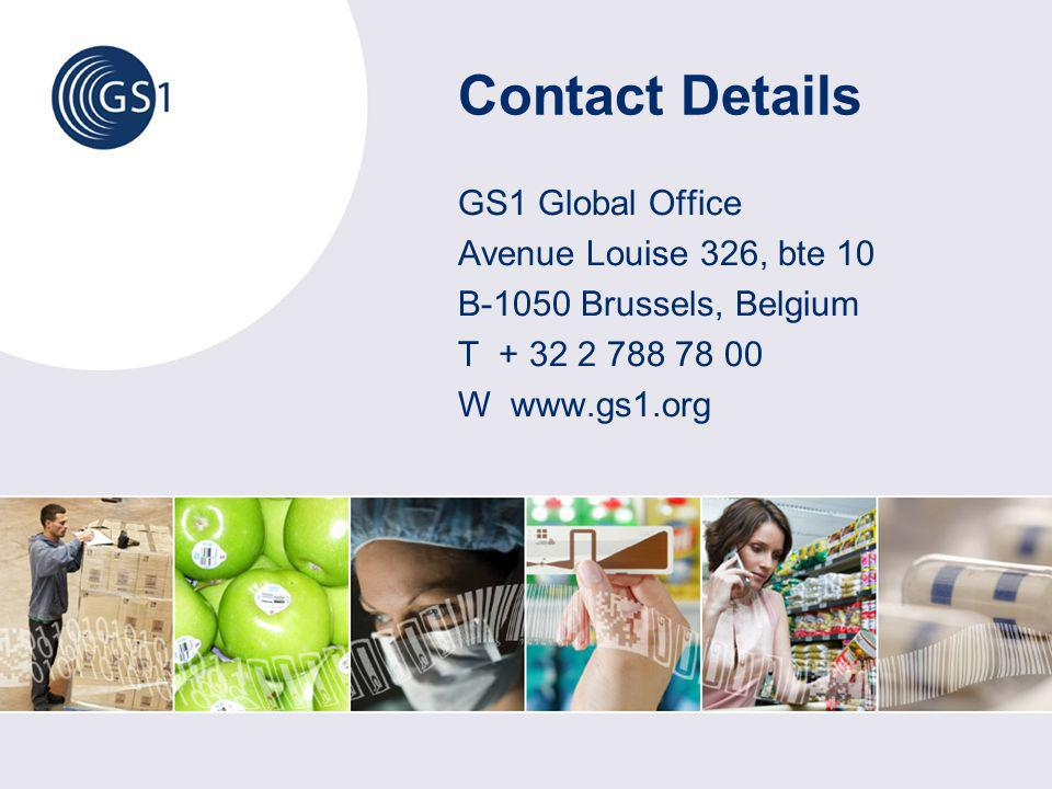 Contact Details GS1 Global Office Avenue Louise 326, bte 10 B-1050 Brussels, Belgium T W