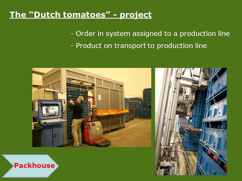 The Dutch tomatoes - project - Order in system assigned to a production line - Product on transport to production line