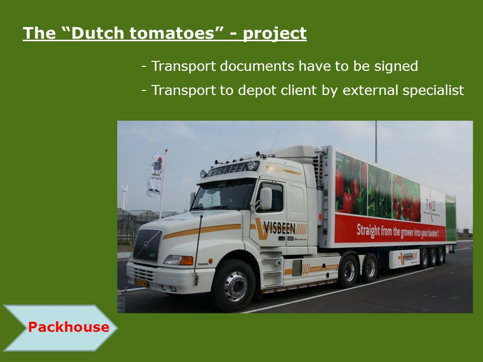 Packhouse The Dutch tomatoes - project - Transport documents have to be signed - Transport to depot client by external specialist