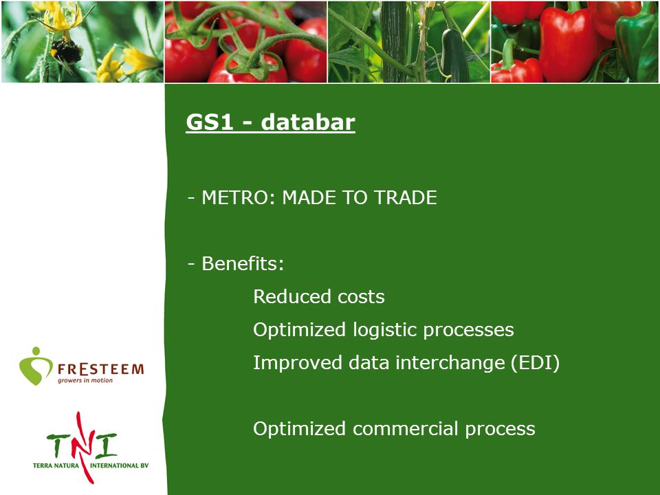 - METRO: MADE TO TRADE - Benefits: Reduced costs Optimized logistic processes Improved data interchange (EDI) Optimized commercial process GS1 - datab