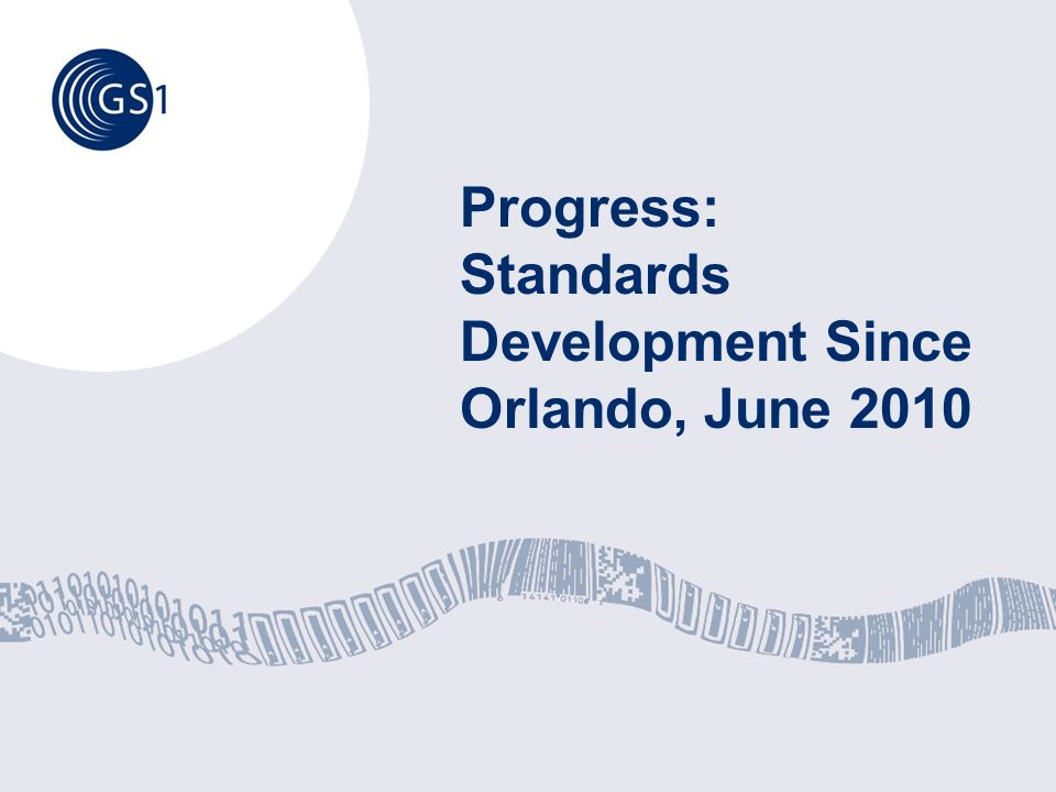 Progress: Standards Development Since Orlando, June 2010
