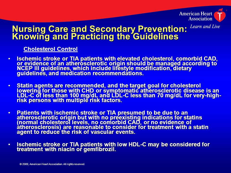 © 2009, American Heart Association. All rights reserved. Nursing Care and Secondary Prevention: Knowing and Practicing the Guidelines Ischemic stroke