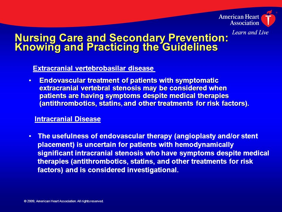 © 2009, American Heart Association. All rights reserved. Nursing Care and Secondary Prevention: Knowing and Practicing the Guidelines Endovascular tre
