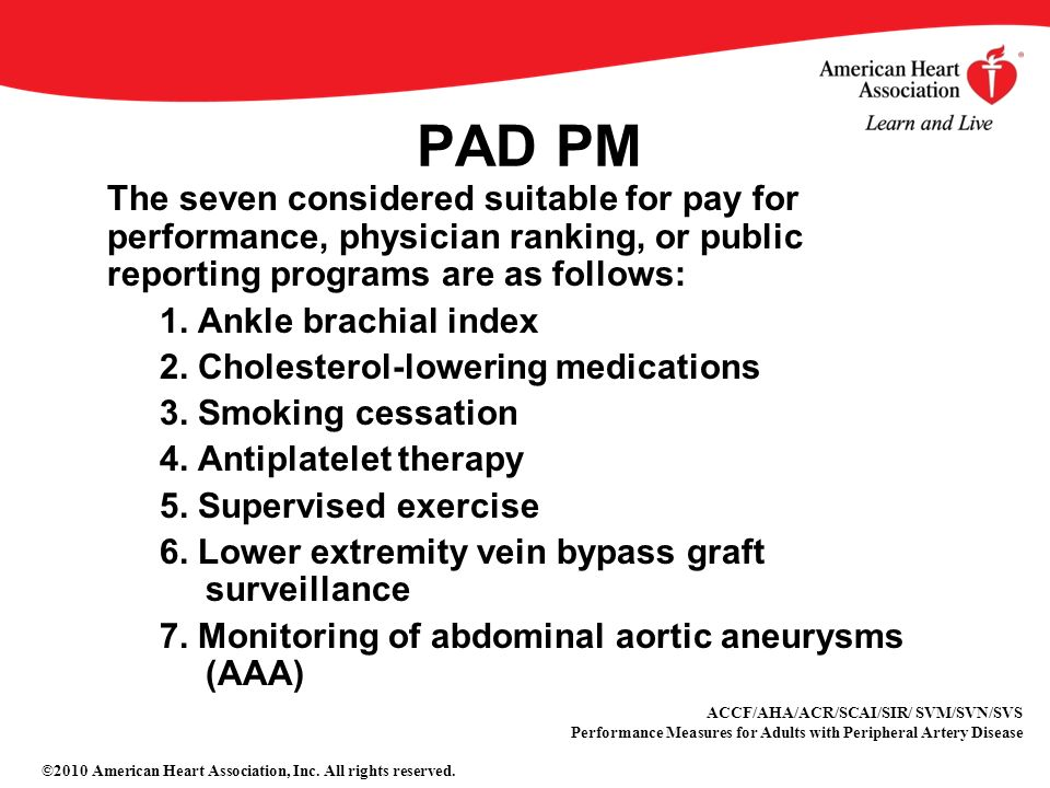 PAD PM The seven considered suitable for pay for performance, physician ranking, or public reporting programs are as follows: 1.