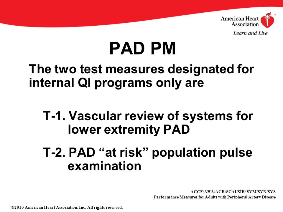 PAD PM The two test measures designated for internal QI programs only are T-1.