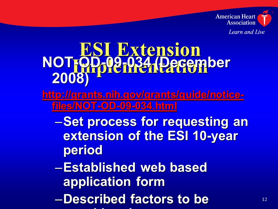 ESI Extension Implementation NOT-OD-09-034 (December 2008) http://grants.nih.gov/grants/guide/notice- files/NOT-OD-09-034.html http://grants.nih.gov/g