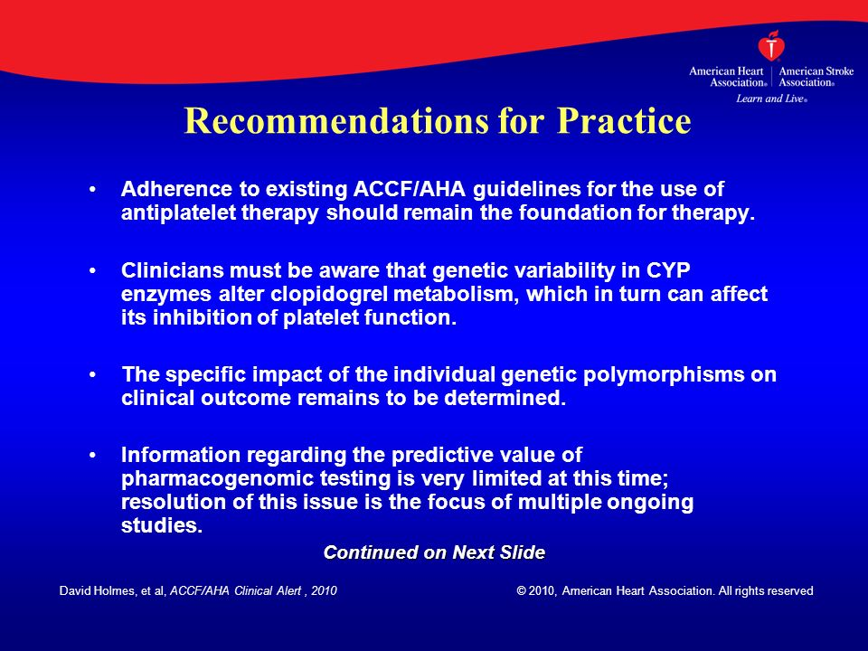 Recommendations for Practice Adherence to existing ACCF/AHA guidelines for the use of antiplatelet therapy should remain the foundation for therapy. C
