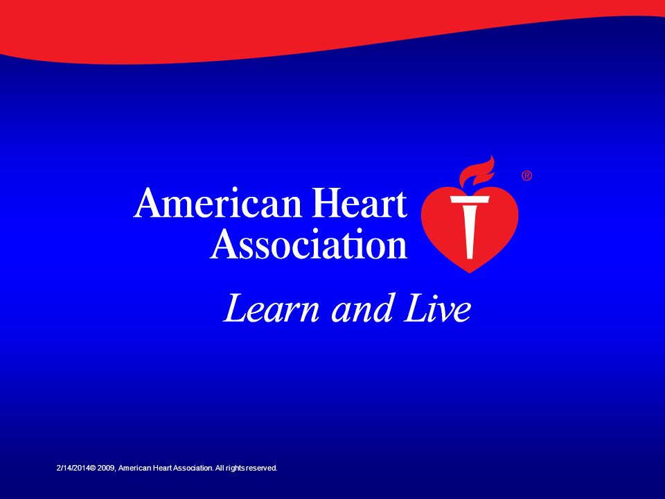 2/14/2014© 2009, American Heart Association. All rights reserved.