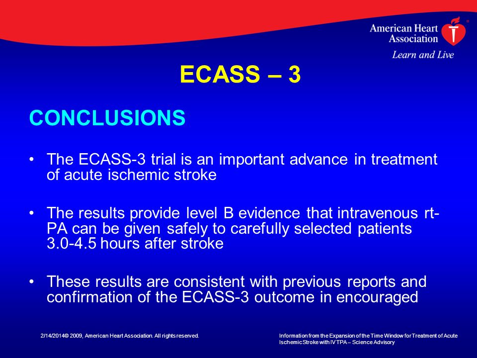 2/14/2014© 2009, American Heart Association. All rights reserved. Information from the Expansion of the Time Window for Treatment of Acute Ischemic St