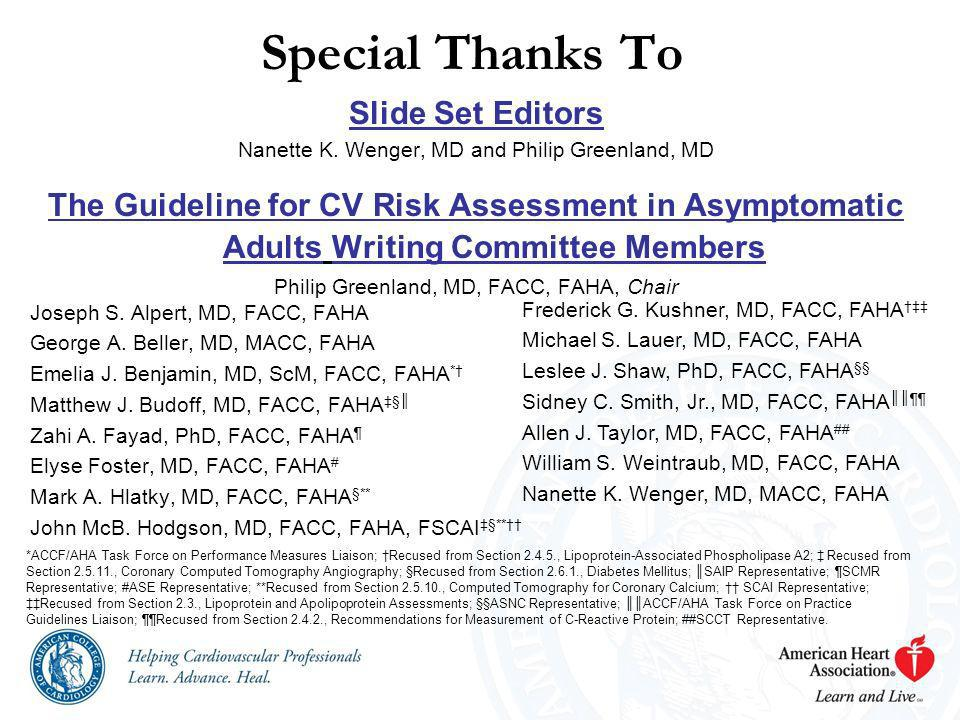 Slide Set Editors Nanette K. Wenger, MD and Philip Greenland, MD The Guideline for CV Risk Assessment in Asymptomatic Adults Writing Committee Members