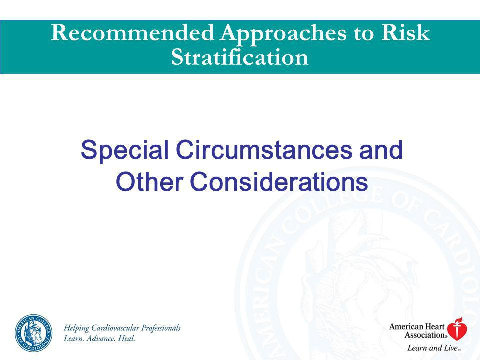 Special Circumstances and Other Considerations Recommended Approaches to Risk Stratification