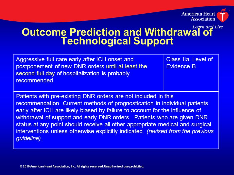 Outcome Prediction and Withdrawal of Technological Support Aggressive full care early after ICH onset and postponement of new DNR orders until at leas