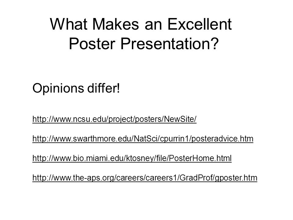 What Makes an Excellent Poster Presentation. Opinions differ.