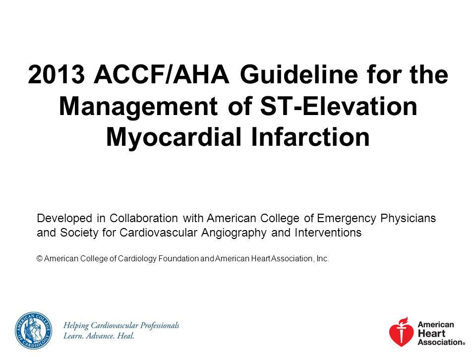2013 ACCF/AHA Guideline for the Management of ST-Elevation Myocardial Infarction Developed in Collaboration with American College of Emergency Physici