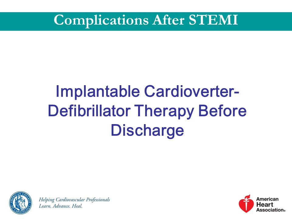 Implantable Cardioverter- Defibrillator Therapy Before Discharge Complications After STEMI