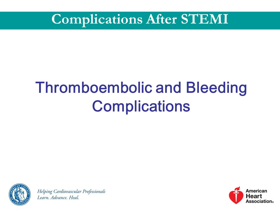 Thromboembolic and Bleeding Complications Complications After STEMI